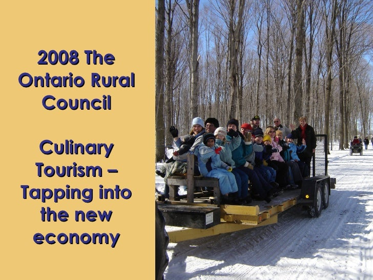 2008 The Ontario Rural Council Culinary Tourism – Tapping into the new economy