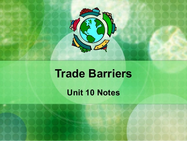 Trade Barriers Unit 10 Notes