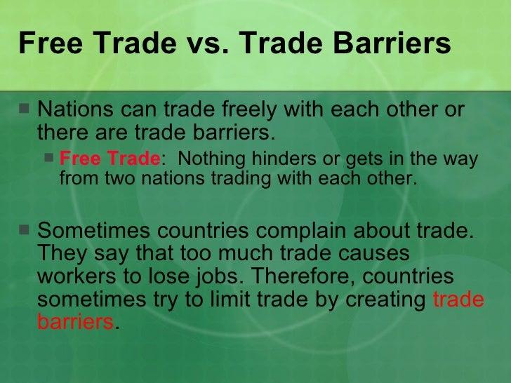trade barrier Er din virksomhed i tvivl om de indviklede toldregler på verdens forskellige  markeder the trade council har eksperter siddende til at svare på dine  spørgsmål.