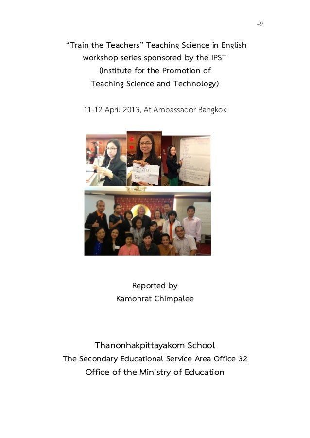 """49""""Train the Teachers"""" Teaching Science in Englishworkshop series sponsored by the IPST(Institute for the ..."""