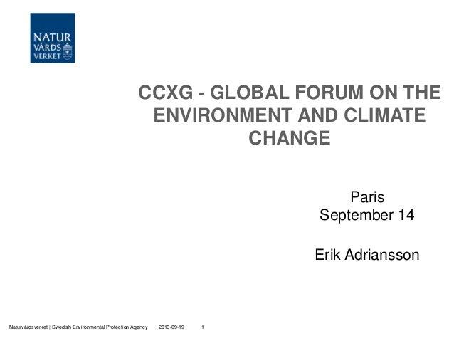 2016-09-19Naturvårdsverket | Swedish Environmental Protection Agency 1 CCXG - GLOBAL FORUM ON THE ENVIRONMENT AND CLIMATE ...