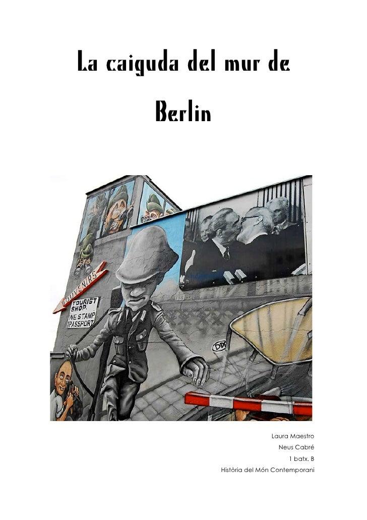 La caiguda del mur de       Berlin                               Laura Maestro                                 Neus Cabré ...