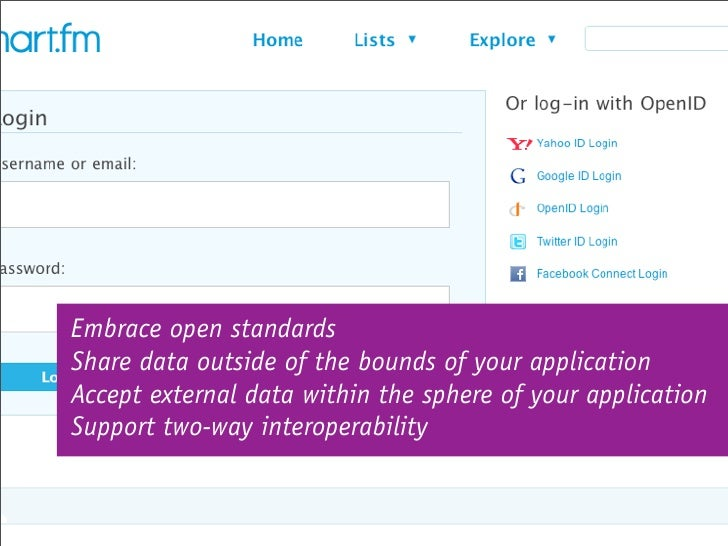 Embrace open standards Share data outside of the bounds of your application Accept external data within the sphere of your...