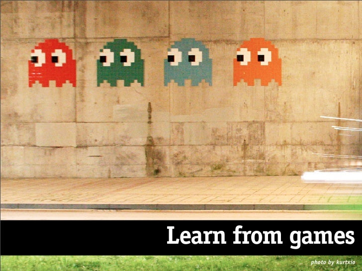 Learn from games             photo by kurtxio