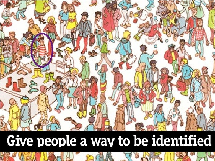 Give people a way to be identified