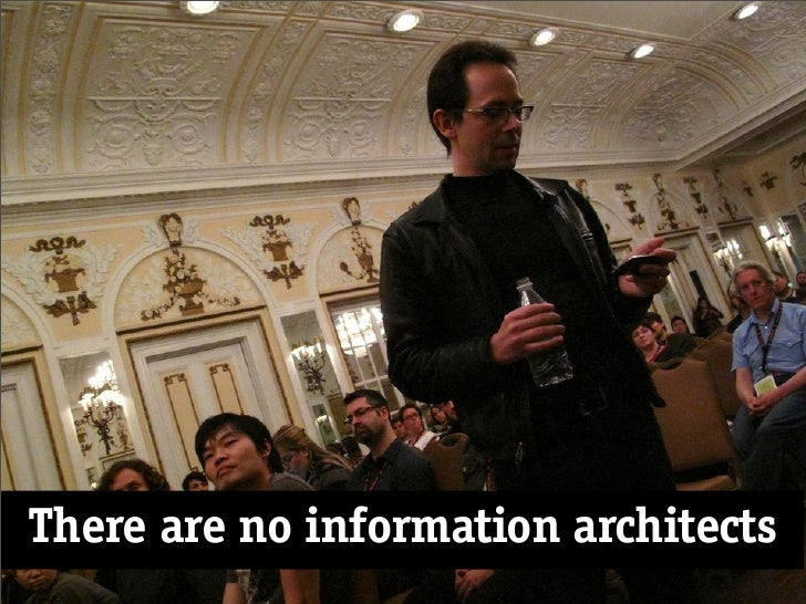 There are no information architects