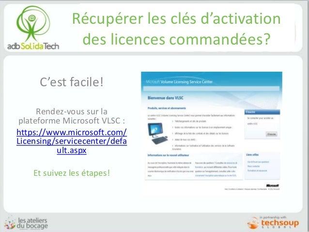 Récupérer les clés d'activation des licences commandées? C'est facile! Rendez-vous sur la plateforme Microsoft VLSC : http...