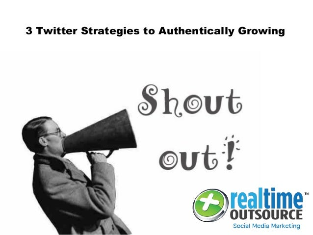3 Twitter Strategies to Authentically Growing