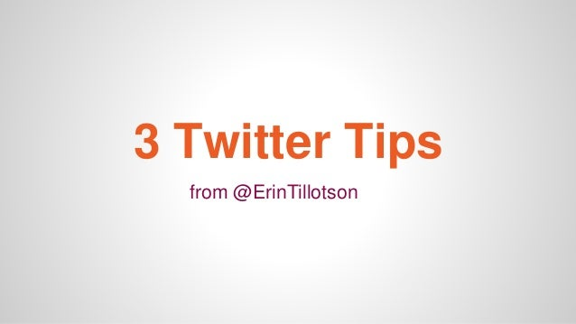 3 Twitter Tips from @ErinTillotson
