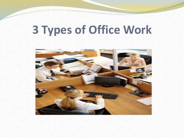 3 Types of Office Work