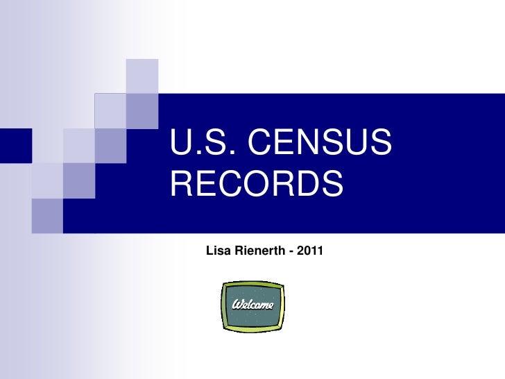 U.S. CENSUSRECORDS Lisa Rienerth - 2011