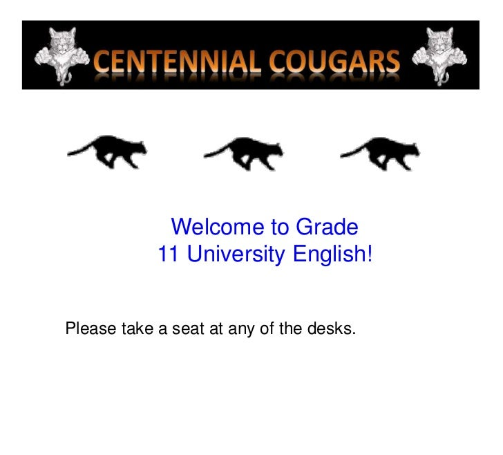 Welcome to Grade <br />11 University English!<br />Please take a seat at any of the desks.<br />