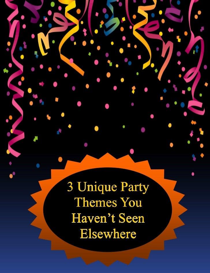 3 Unique Party Themes You Haven't Seen  Elsewhere