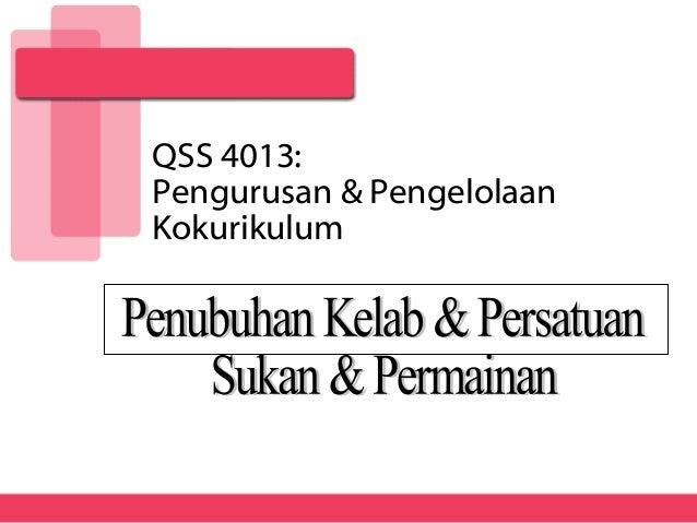 QSS 4013:Pengurusan & PengelolaanKokurikulum