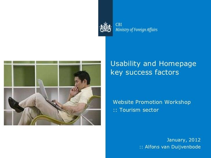 Usability and Homepage key success factors <ul><li>Website Promotion Workshop </li></ul><ul><li>:: Tourism sector </li></u...
