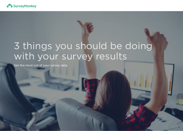 3 things you should be doing with your survey results Get the most out of your survey data.