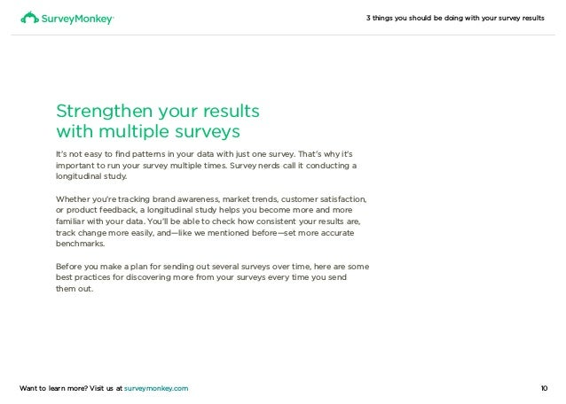 3 things you should be doing with your survey results 10Want to learn more? Visit us at surveymonkey.com Strengthen your r...