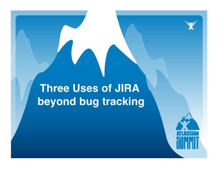 Three Uses of JIRA beyond bug tracking