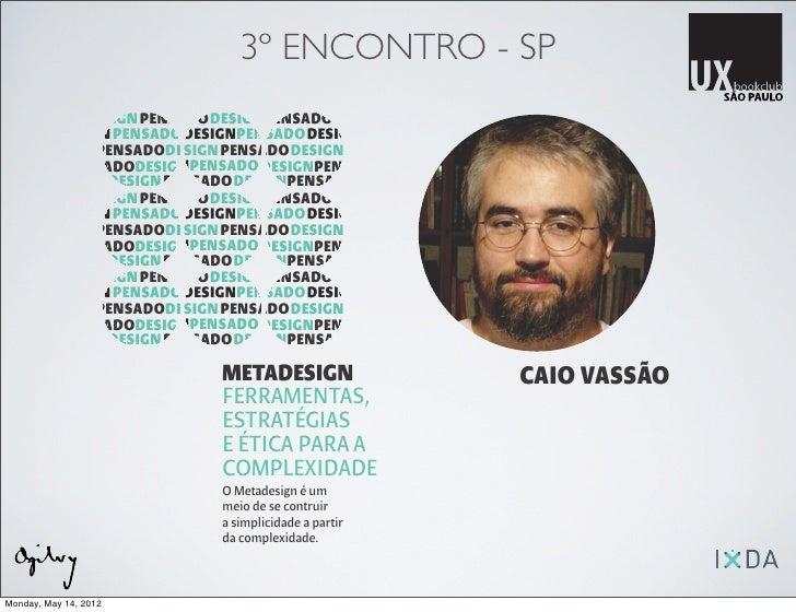 3º ENCONTRO - SP            DESIGN PENSADO DESIGNPENSADODESIGN        DESIGN PENSADO DESIGNPENSADODESIGNPENSADO           ...