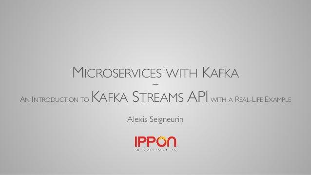 Kafka Summit NYC 2017 Introduction to Kafka Streams with a Real-life …