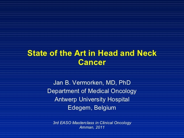 State of the Art in Head and Neck Cancer Jan B. Vermorken, MD, PhD Department of Medical Oncology Antwerp University Hospi...