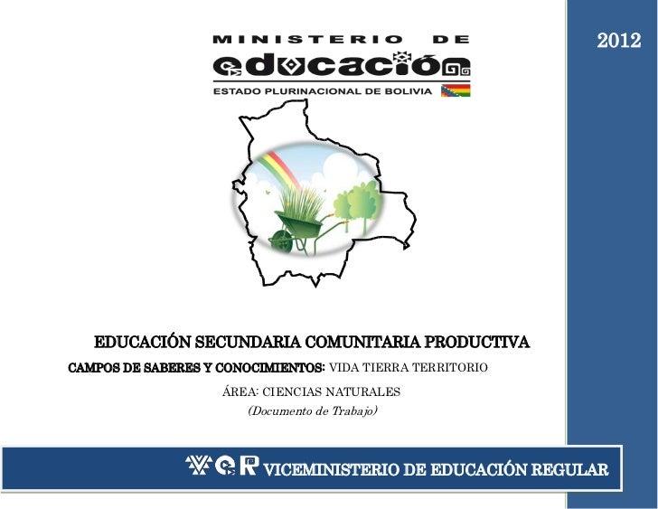 2012   EDUCACIÓN SECUNDARIA COMUNITARIA PRODUCTIVACAMPOS DE SABERES Y CONOCIMIENTOS: VIDA TIERRA TERRITORIO               ...