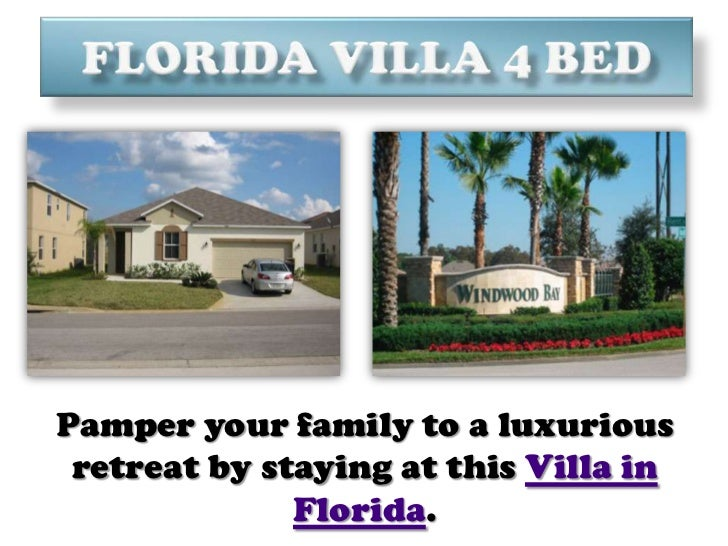 Florida Villa 4 Bed<br />Pamper your family to a luxurious retreat by staying at this Villa in Florida.<br />