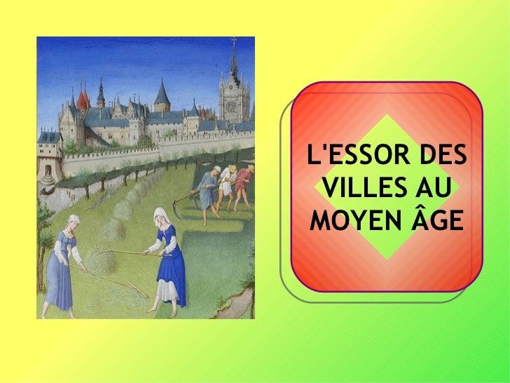 L'ESSOR DES VILLES AU MOYEN ÂGE