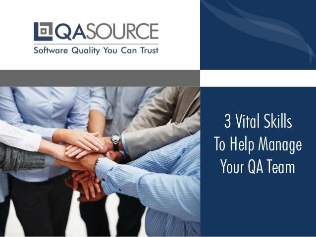 3 Vital Skills To Help Manage Your QA Team