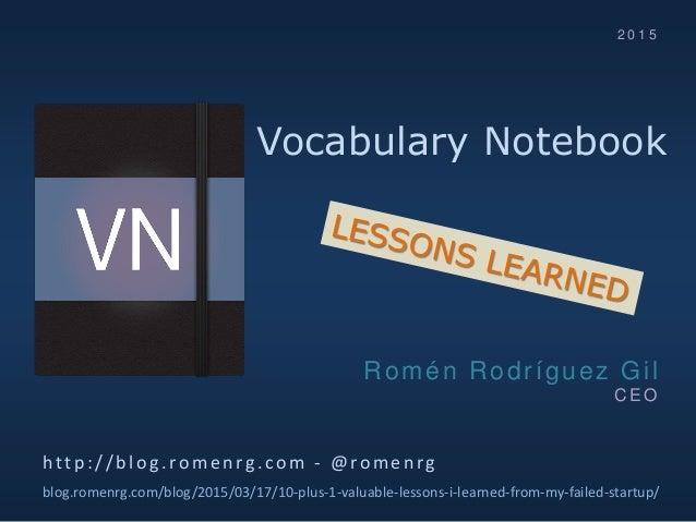 Vocabulary Notebook http :/ / b log .romen rg.com - @romen rg blog.romenrg.com/blog/2015/03/17/10-plus-1-valuable-lessons-...