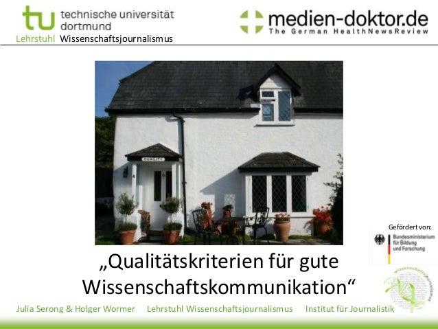 Lehrstuhl Wissenschaftsjournalismus Julia Serong & Holger Wormer Lehrstuhl Wissenschaftsjournalismus Institut für Journali...