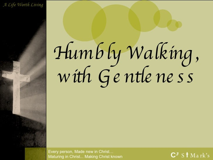 Humbly Walking, with Gentleness