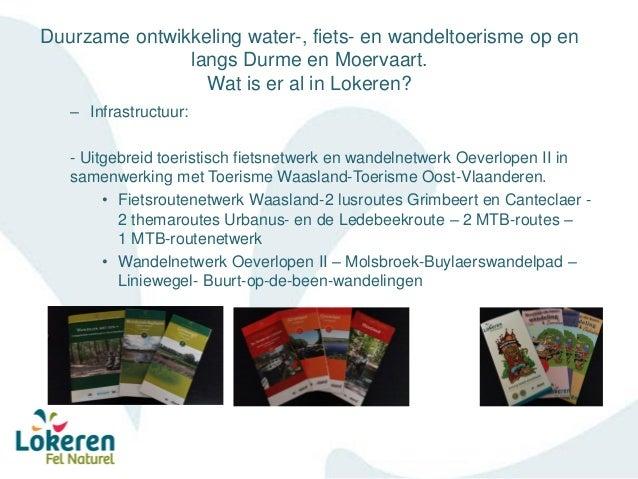 Duurzame ontwikkeling water-, fiets- en wandeltoerisme op en langs Durme en Moervaart. Wat is er al in Lokeren? – Infrastr...