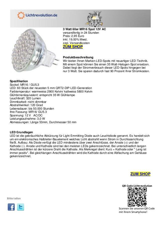 3 Watt 60er MR16 Spot 12V AC versandfertig in 24 Stunden Preis: 2,95 Euro inkl. 19,00% Mwst. zzgl. Versandkosten ZUM SHOP ...
