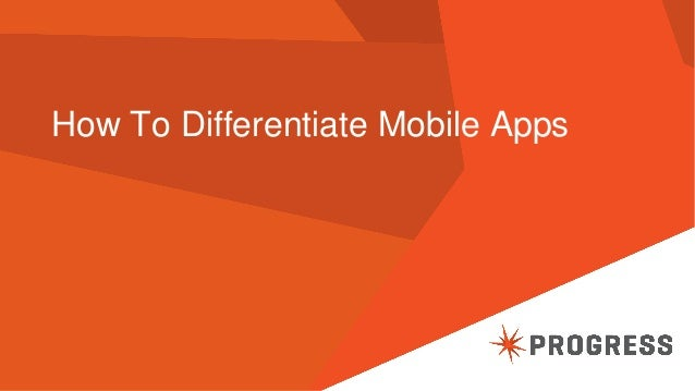 How To Differentiate Mobile Apps
