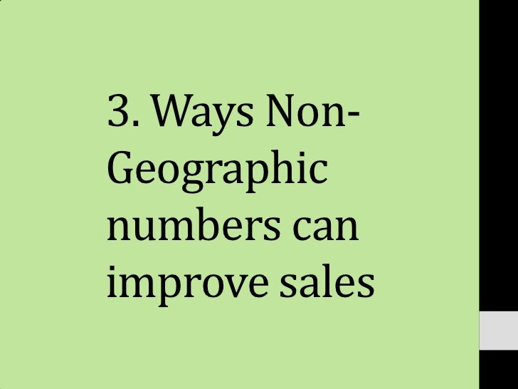 3. Ways Non-Geographicnumbers canimprove sales