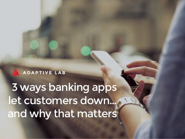 3 ways banking apps let customers down… and why that matters