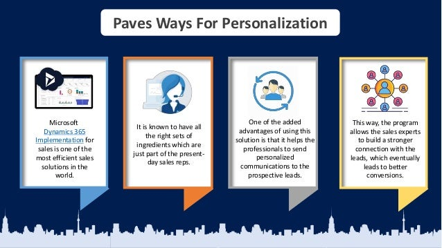 Paves Ways For Personalization Microsoft Dynamics 365 Implementation for sales is one of the most efficient sales solution...