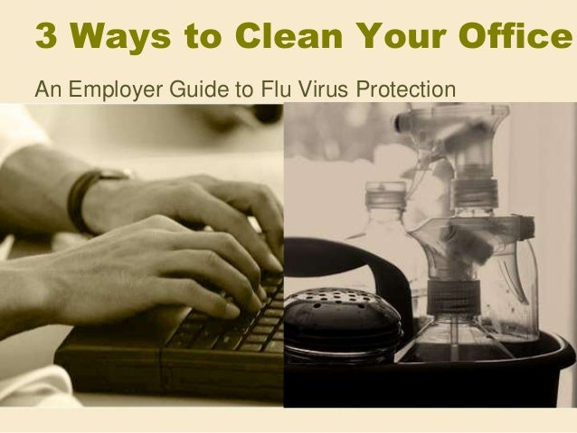 3 Ways to Clean Your Office An Employer Guide to Flu Virus Protection