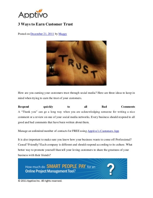 © 2011 Apptivo Inc. All rights reserved. 3 Ways to Earn Customer Trust Posted on December 21, 2011 by Maggy How are you ea...