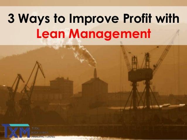 3 Ways to Improve Profit with Lean Management