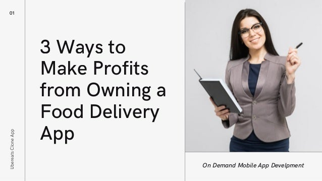 3 Ways to Make Profits from Owning a Food Delivery App 01 On Demand Mobile App Develpment UbereatsCloneApp
