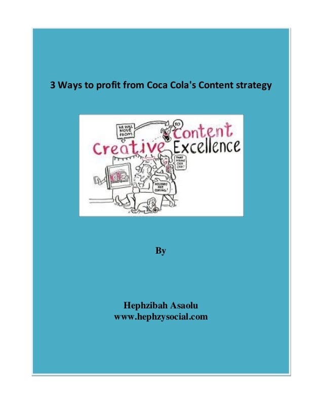 3 Ways to profit from Coca Cola's Content strategy By Hephzibah Asaolu www.hephzysocial.com