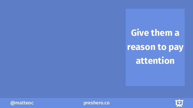preshero.co@matteoc Give them a reason to pay attention