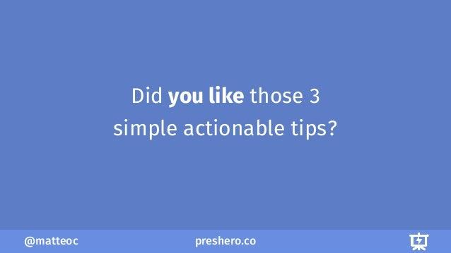 preshero.co@matteoc Did you like those 3 simple actionable tips?