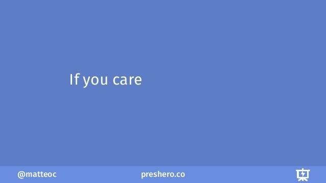preshero.co@matteoc If you care