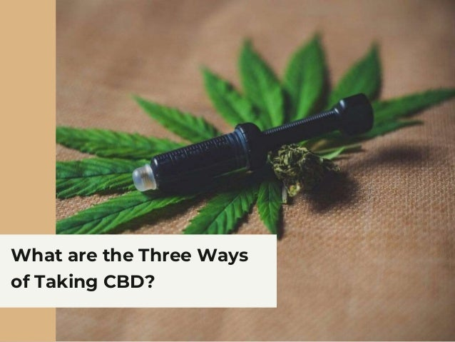 3 Ways To Take CBD To Get The Most Out Of Its Benefits Slide 3