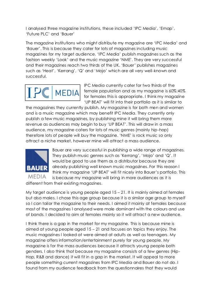 I analysed three magazine institutions, these included 'IPC Media', 'Emap', 'Future PLC' and 'Bauer' <br />The magazine in...