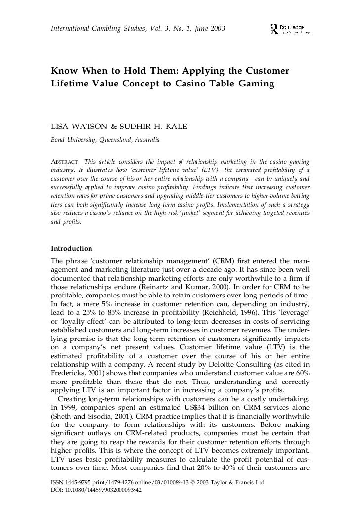 International Gambling Studies, Vol. 3, No. 1, June 2003Know When to Hold Them: Applying the CustomerLifetime Value Concep...