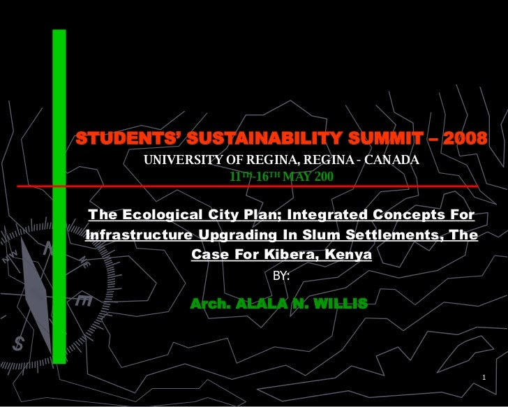 STUDENTS' SUSTAINABILITY SUMMIT – 2008 UNIVERSITY OF REGINA, REGINA - CANADA 11 TH -16 TH  MAY 200 The Ecological City Pla...